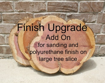 Sand + Finish Upgrade, Finished wood slice, Add to cart, with Large Tree Slices, order sanding and finishing, polyurethane on tree slices