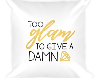 Too Glam Throw Pillow