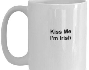 Irish Coffee Mug - 15 oz mug - Kiss Me I'm Irish - Irish gift ideas, St  Patricks Day gift ideas