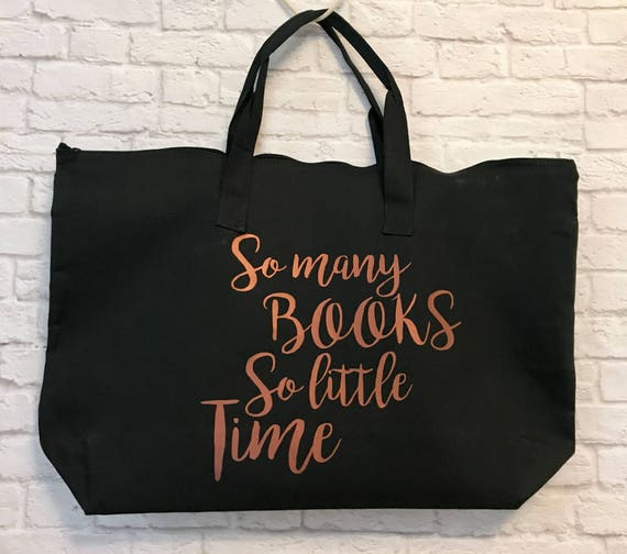 Book Lover So Many Books So Little Time XL Tote Bag Black with Dark Copper Metallic Print