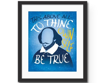 To thine Own Self Be True. Shakespeare Quote Typography Art Print - 8x10 or 11x14  Hamlet Literary Art / Office Art Poster / Graduation Gift