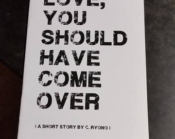 Love, You Should Have Come Over, a short story zine