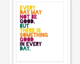 Motivational quote printable poster - happy quote print - typography printable wall decor - every day may be good -  INSTANT DOWNLOAD