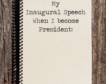 Journal - Notebook - My Inagural Speech - When I Become President - Gift for Valedictorian - Gift for Politicians
