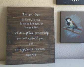 Rustic Wooden Sign - Do Not Fear for I am With You.  Isaiah 41:10