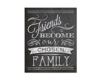 Friends Become Our Chosen Family- Chalkboard Print