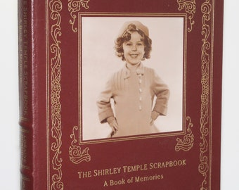 The Shirley Temple Scrapbook, A Book of Memories