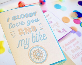Card for him, Father's Day Card, Cycling, Bike, card for cyclist, love card, bicycle love, I bloody love you, confetti, letterpress