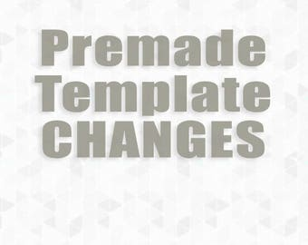 Premade template changes