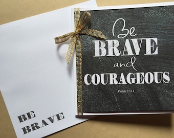 HANDMADE Greeting Card - Be BRAVE and Couregous - 12x12