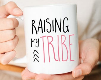 Raising my tribe, Cute Mom mug, Funny Mom Mug, Tribe Mug, Mom Gift, Gift for mom, Mug, Cute Mug, Arrows, Mom gifts, Raising tiny humans