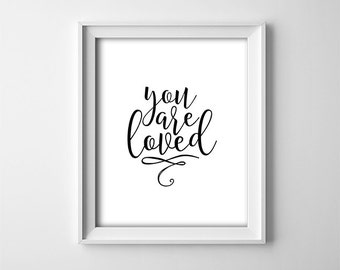 """INSTANT DOWNLOAD 8X10"""" printable digital art - You are loved - White and black - Nursery wall art  -Bedroom wall decor - Gift - Daughter"""