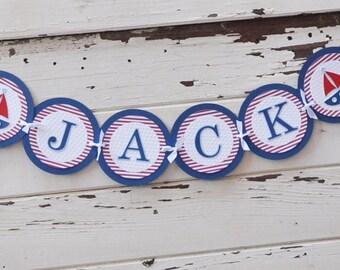 Nautical Name Banner, Nautical Baby Shower, Nautical Nursery, Nautical Birthday. 1st Birthday Banner, Baby Shower Banner, Custom Name Banner