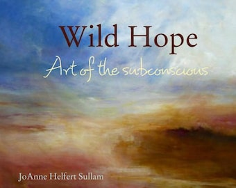 Wild Hope The Art of the subconscious
