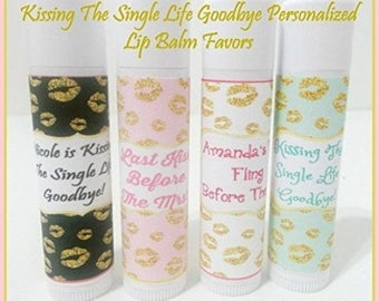 Kissing The Single Life Goodbye - Bachelorette Party Favors - Last Kiss Before The Mrs. - Personalized Lip Balm - Set of 10