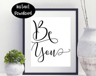 Be You ,Just You Printable ,Nursery Art Instant Downloads DIGITAL PRINTABLE.