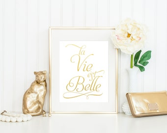 La Vie est Belle Print / French Quote / French Print / Gold Foil Quote / Actual Foil Print / Gold Foil Print / Choose GOLD or PINK