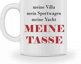My villa my sports car my yacht my cup-Fun cup | |  Coffee Mug Gift Coffee Mug