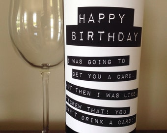 Can't Drink a Card wine bottle label. Happy birthday , funny birthday wine label, funny birthday gift, wine gift label