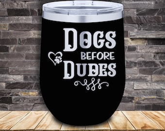 Dogs before Dudes  tumbler