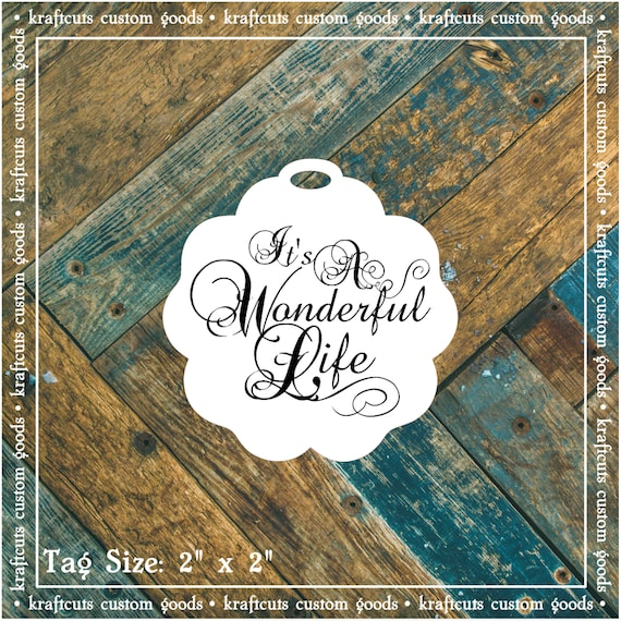 It's A Wonderful Life Favor Tags #634 for Wedding Reception, Anniversary Party, Holiday Party or Birthday Party - Quantity: 30 Tags