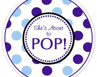 Baby Shower About to Pop labels, Blue Polka Dots, About to Pop Stickers, Baby Shower Labels