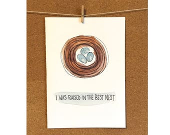 Raised in the Best Nest - Cute Bird Nest Card - Mother or Father Day Card