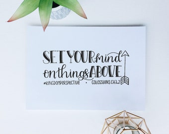 Set your mind on things above, A4, hand lettered, wall art, Christian Prints, Christian Gifts