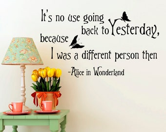 Alice In Wonderland Wall Decal Quote It's No Use Going Back To Yesterday Wall Decals Murals Vinyl Stickers Home Decor by FabWallDecals Q033