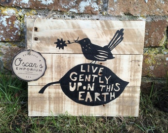 Pallet Art Wooden Sign - Hand Painted - Live Gently Upon This Earth