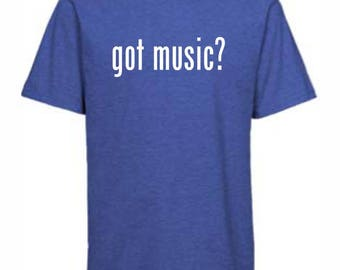 Got Music T-shirt, Music T-shirt, Music, Music Teacher Gift