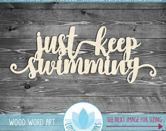 Just Keep Swimming Large Wood Word Sign, Wooden Word Swim Sign, Laser Cut Wood Word Art, Gallery Wall Wooden Words, Unfinshed Wood