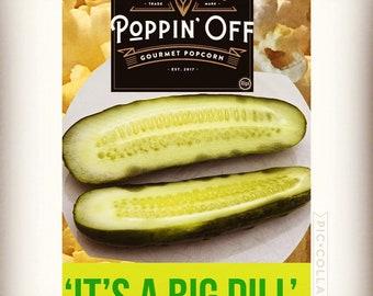 It's A Big Dill Gourmet Popcorn