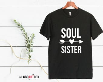 Soul Sister - Cool Friendship Gift Tee - Best Gift for the Best Friend Ever - Best Friend T-shirt