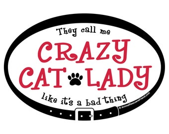 MAGNET - Crazy Cat Lady - Euro Pet Magnet - 4x6 Oval Outdoor Car Magnet - Cat Lover Gift - Donates to Animal Rescue