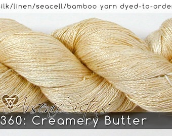 DtO 360: Creamery Butter (an Arsenic Sister) on Silk/Linen/Seacell/Bamboo Yarn Custom Dyed-to-Order