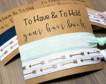 To Have and To Hold Your Hair Back Hair Tie Favors | Bridesmaid Gift | Bridal Shower Favors | Bachelorette Party Favors | Wedding Favors