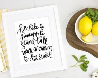 Be Like A Pineapple Print Digital Download | Printable Art Printable Wall Art Office Decor Nursery Printable Wall Art Gift Bathroom Decor