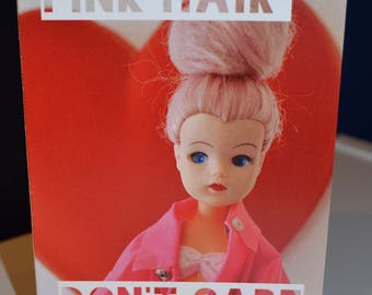 Pink Hair Don't Care card with vintage Sindy doll