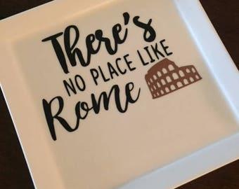There's No Place Like Rome Trinket Dish