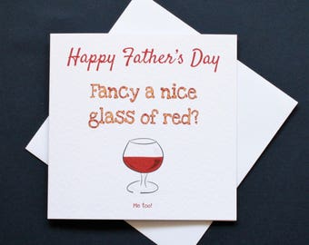 Father's Day Wine Card,  funny father's day card, red wine card, father's day drinking card, glass of wine card