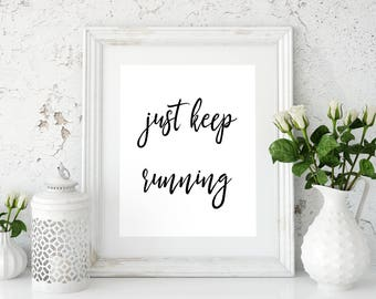 Just keep running Runners gift Runner poster Half marathon Marathon running Running motivation Motivational quote Inspiring Printable poster