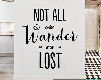 Not All Who Wander are Lost Wall Decal, Inspirational Wall Decal, Wall Quote Words, Modern Interior Decor, Typography WAL-A121