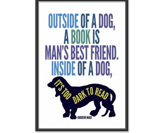 Book Poster / Funny / Quote Poster / Outside of a Dog a Book is Mans Best Friend - Groucho Marx
