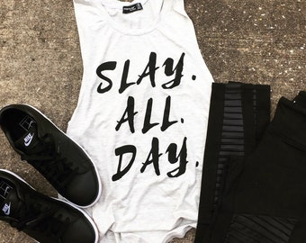 Slay All Day Muscle Tee, workout tank, slay shirt, Beachbody gym shirt, yoga, funny shirt, workout shirt, slay all day, muscle shirt