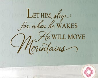 Let Him Sleep for When He Wakes He Will Move Mountains Wall Decal - Baby Nursery Vinyl Wall Quote 22H x 36W BA0306