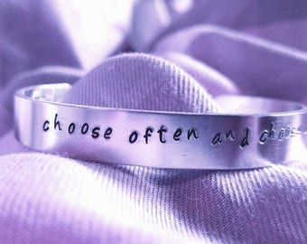"Hand stamped cuff bracelet ""choose often and choose up"""