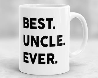 Best Uncle Ever Mug, Uncle Mug, Uncle Gift, Gift for Uncle, New Baby Gift, Mug for Uncle P82