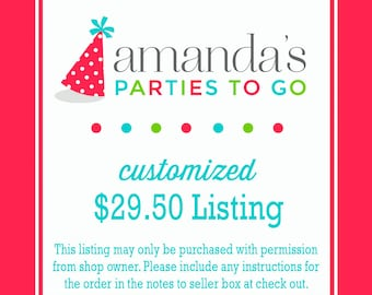 Customized 24.00 Dollar Listing | Amanda's Parties To Go