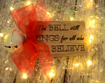 Truly Believe Bell Wooden Tag, Polar Express Inspired Christmas Decoration